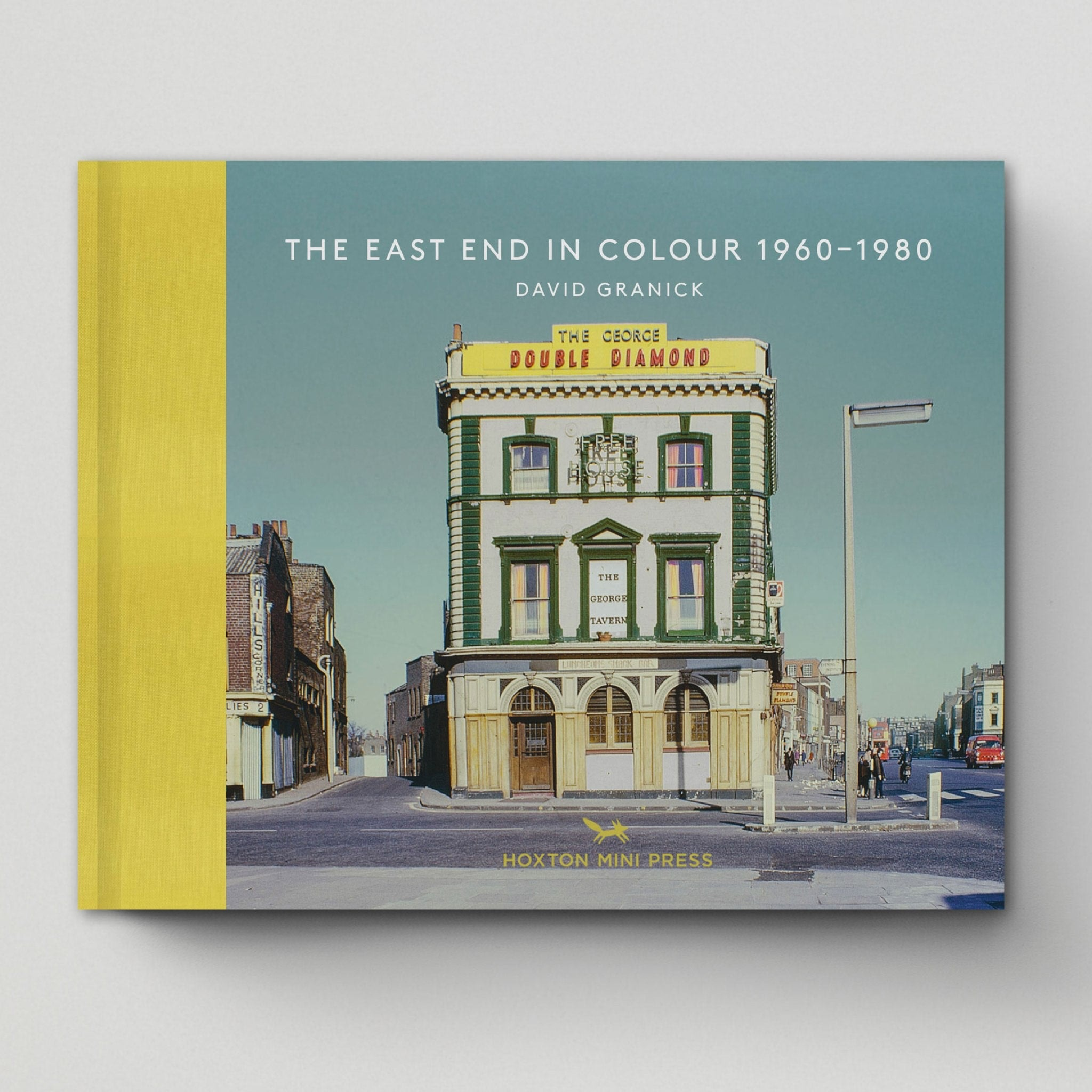 The East End in Colour 1960-1980 by Hoxton Mini Press