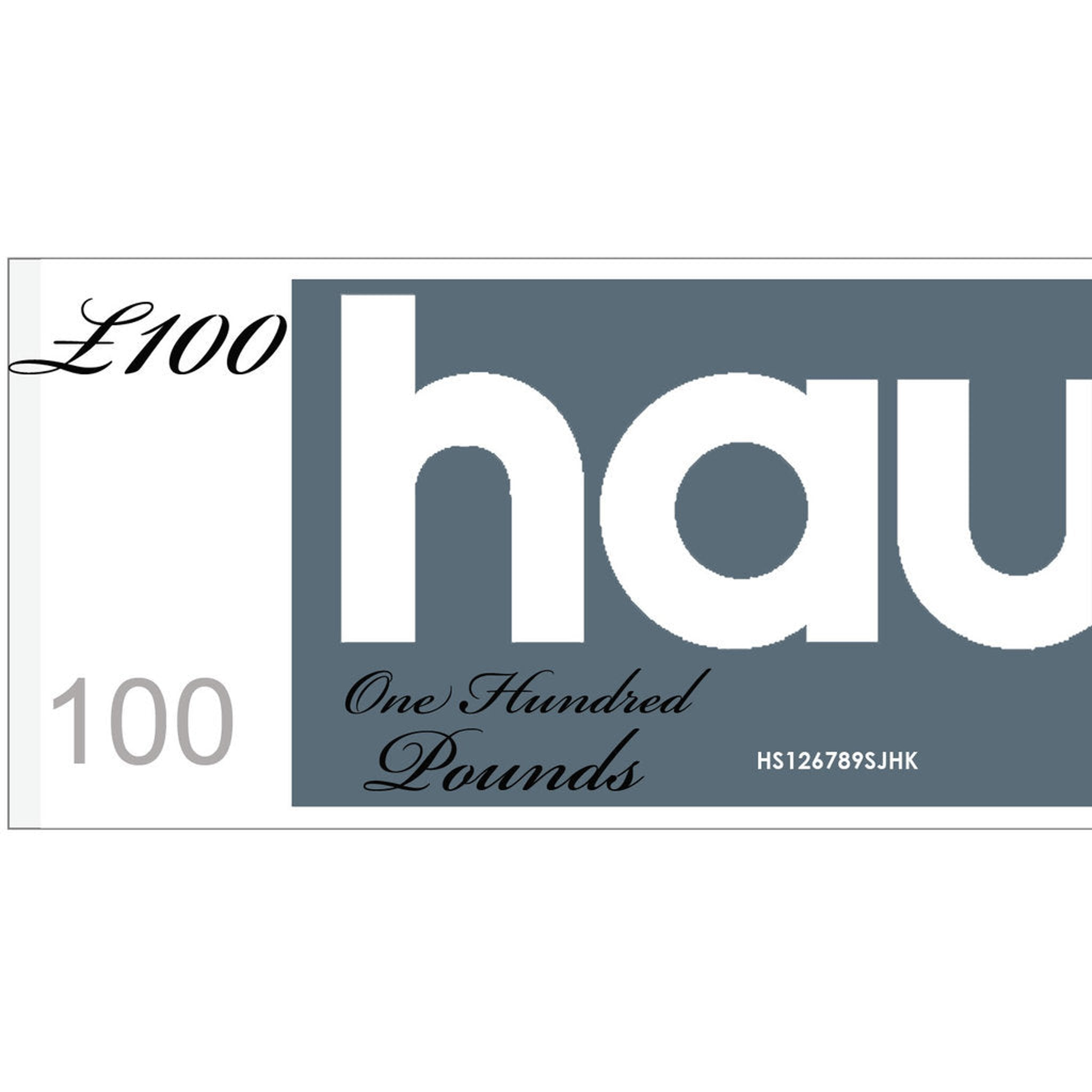 HAUS GIFT VOUCHER - VALUE £100 - for Christopher and Stephen
