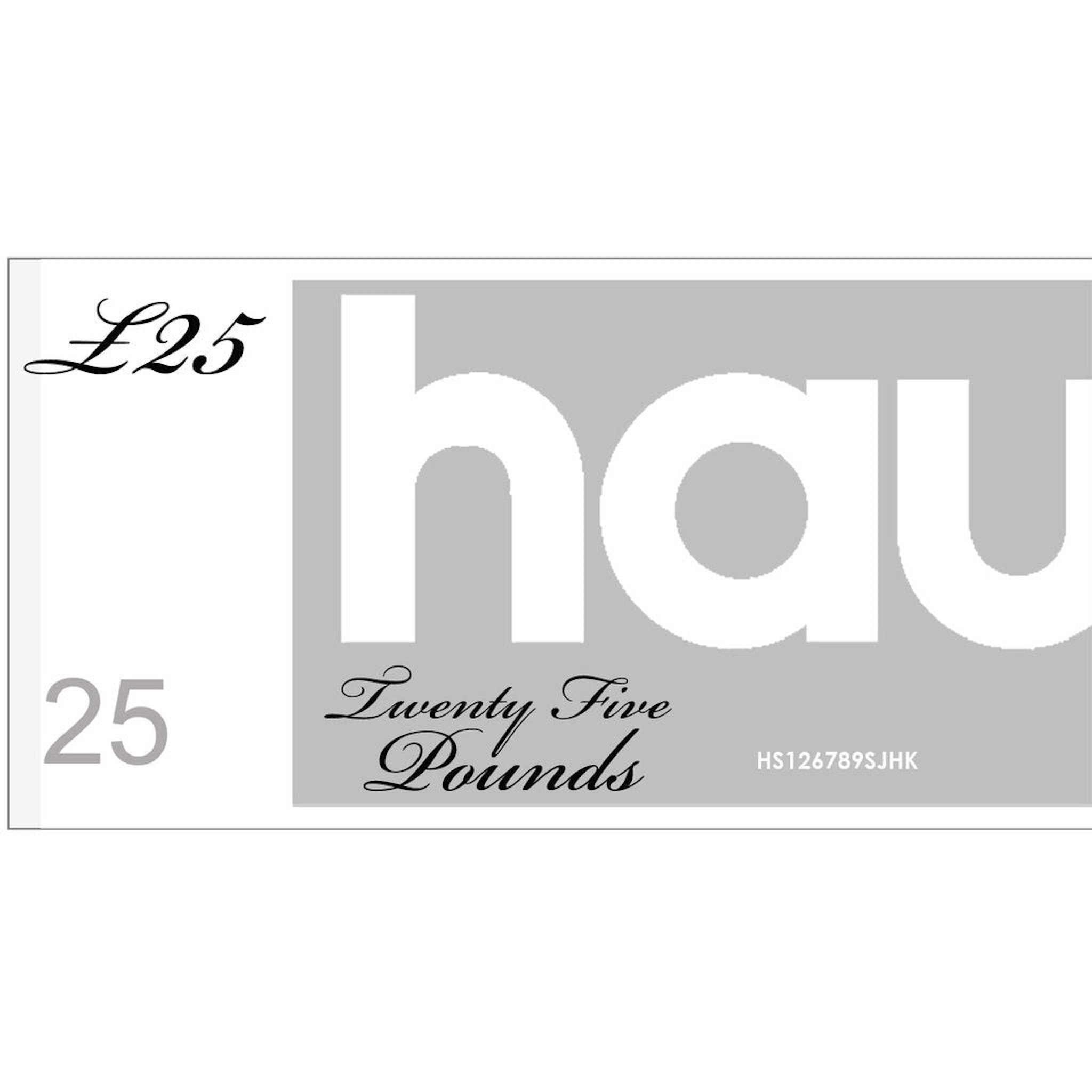 HAUS GIFT VOUCHER - VALUE £25 - for Christopher and Stephen