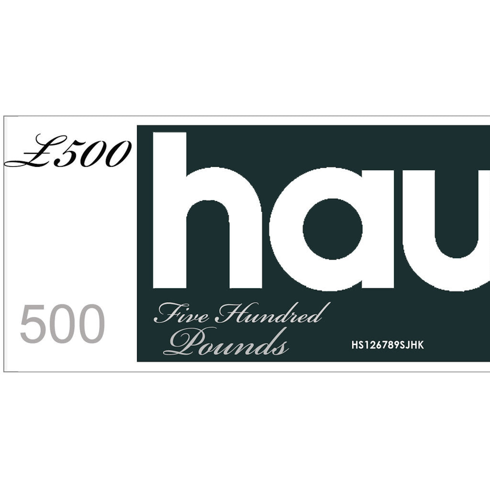 HAUS GIFT VOUCHER - VALUE £500